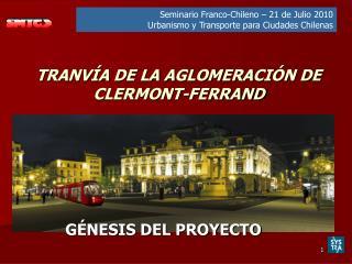 TRANVÍA DE LA AGLOMERACIÓN DE CLERMONT-FERRAND