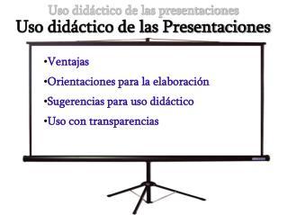 Uso didáctico de las Presentaciones