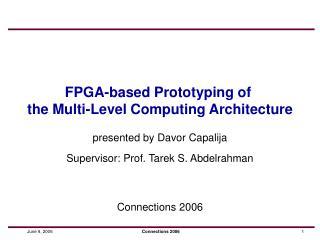 FPGA-based Prototyping of  the Multi-Level Computing Architecture
