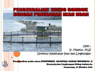 Disampaikan pada acara KONFERENSI  NASIONAL DANAU INDONESIA  II  Kementerian Lingkungan Hidup Indonesia Semarang, 14 Okt