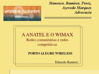 A ANATEL E O WIMAX Redes comunitárias e redes competitivas