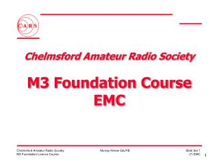 Chelmsford Amateur Radio Society  M3 Foundation Course EMC