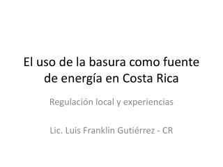 El uso de la basura como fuente de energía en Costa Rica
