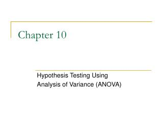 Hypothesis Testing Using  Analysis of Variance ANOVA