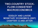 TWO-COUNTRY STOCK-FLOW-CONSISTENT MACROECONOMICS  GODLEY AND LAVOIE MONETARY ECONOMICS 2007 CHAPTER 12 AND AFTER