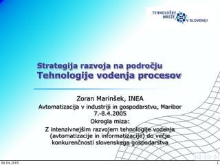 Zoran Marinšek, INEA Avtomatizacija v industriji in gospodarstvu, Maribor 7.-8.4.2005