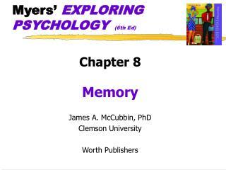 Myers'  EXPLORING PSYCHOLOGY  (6th Ed)