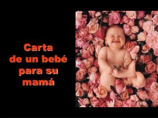 Carta         de un beb  para su mam