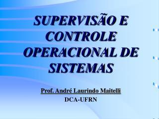 SUPERVISÃO E CONTROLE OPERACIONAL DE SISTEMAS