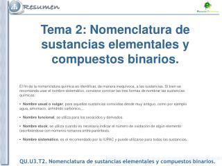 Tema 2: Nomenclatura de sustancias elementales y compuestos binarios.