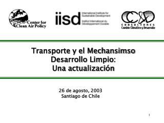 Transporte y el Mechansimso  Desarrollo Limpio : Una actualizaci ón