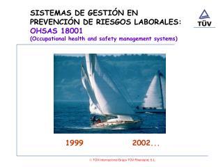 SISTEMAS DE GESTIÓN EN  PREVENCIÓN DE RIESGOS LABORALES: OHSAS 18001