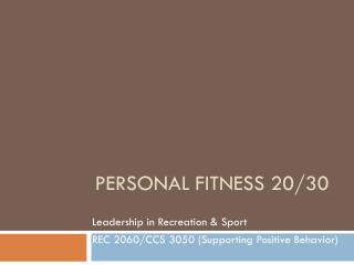 Personal Fitness 20/30