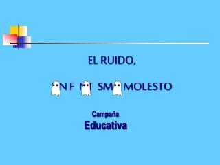 EL RUIDO, UN F  NT  SM MOLESTO