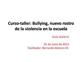 Curso-taller: Bullying, nuevo rostro de la violencia en la escuela