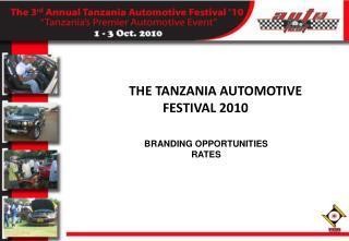 THE TANZANIA AUTOMOTIVE                FESTIVAL 2010