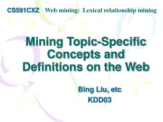 Mining Topic-Specific Concepts and Definitions on the Web