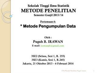 Sekolah Tinggi Ilmu Statistik METODE PENELITIAN Semester  Ganjil  2013/14