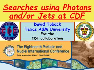 David Toback Texas A&M University For the CDF collaboration