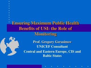 Ensuring Maximum Public Health Benefits of USI: the Role of Monitoring