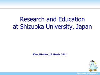 Research and Education at Shizuoka University, Japan