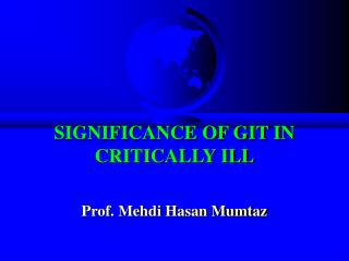 SIGNIFICANCE OF GIT IN CRITICALLY ILL