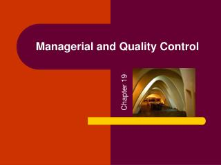 Managerial and Quality Control