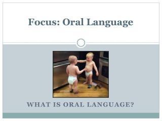 Focus: Oral Language