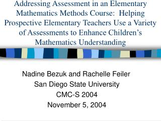 Nadine Bezuk and Rachelle Feiler San Diego State University CMC-S 2004 November 5, 2004