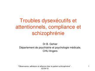 Troubles dysexécutifs et attentionnels, compliance et schizophrénie