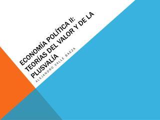 Economía política II: Teorías del valor y de la plusvalía