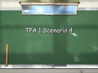 TPA 1 Scenario 4