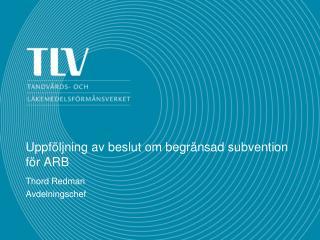 Uppföljning av beslut om begränsad subvention för ARB