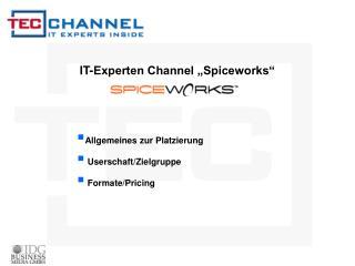 "IT-Experten Channel ""Spiceworks"""