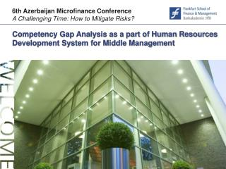 Competency Gap Analysis as a part of Human Resources Development System for Middle Management