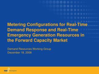 Demand Resources Working Group December 18, 2008