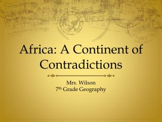 Africa: A Continent of Contradictions