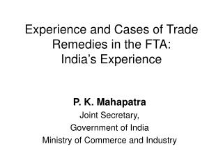 Experience and Cases of Trade Remedies in the FTA: India's Experience