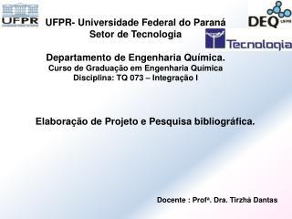 Elaboração de P rojeto  e Pesquisa bibliográfica.