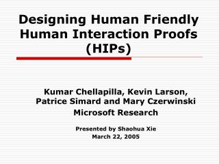 Designing Human Friendly Human Interaction Proofs (HIPs)