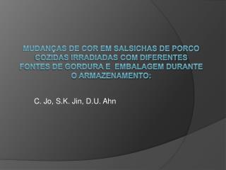 C. Jo, S.K. Jin, D.U. Ahn