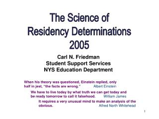 The Science of Residency Determinations 2005