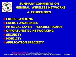 SUMMARY COMMENTS ON  GENERAL  WIRELESS NETWORKS A. EPHREMIDES