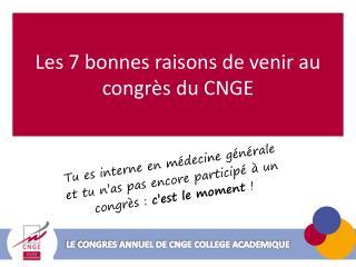 Les 7 bonnes raisons de venir au congrès du CNGE