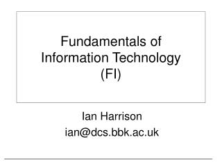 Fundamentals of Information Technology (FI)