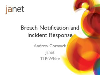 Breach Notification and Incident Response