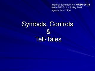 Symbols, Controls      Tell-Tales