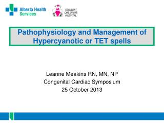 Pathophysiology and Management of  Hypercyanotic or TET spells