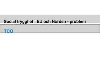 Social trygghet i EU och Norden - problem