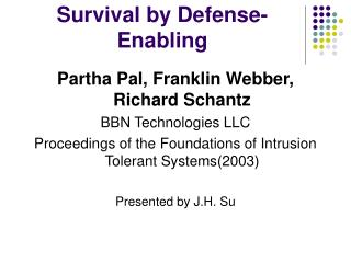 Survival by Defense-Enabling